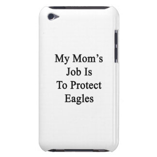 My Mom's Job Is To Protect Eagles iPod Touch Case