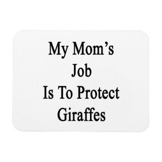 My Mom's Job Is To Protect Giraffes Rectangular Magnets
