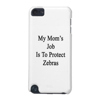 My Mom's Job Is To Protect Zebras iPod Touch (5th Generation) Case