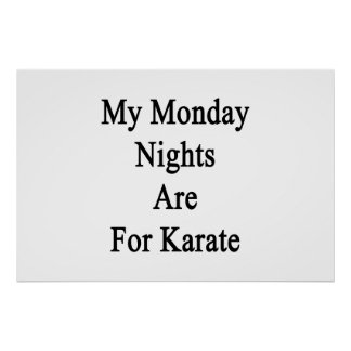My Monday Nights Are For Karate Poster