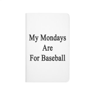 My Mondays Are For Baseball Journals