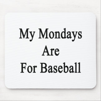 My Mondays Are For Baseball Mouse Pad