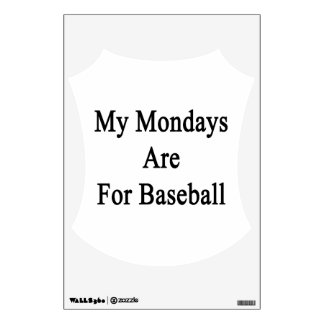 My Mondays Are For Baseball Room Sticker