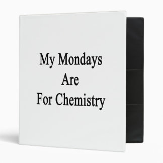 My Mondays Are For Chemistry 3 Ring Binder