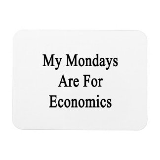 My Mondays Are For Economics Rectangle Magnets