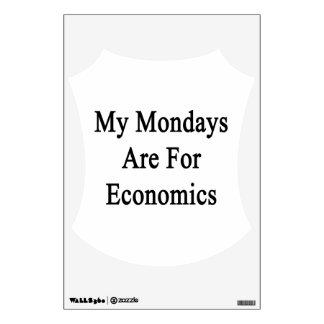 My Mondays Are For Economics Room Sticker