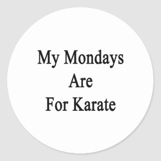 My Mondays Are For Karate Classic Round Sticker