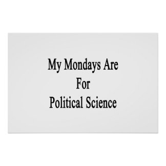 My Mondays Are For Political Science Poster