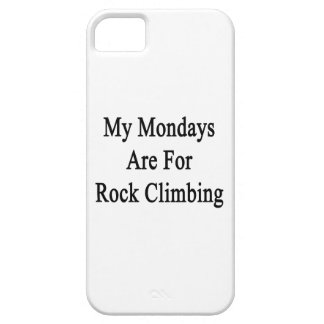 My Mondays Are For Rock Climbing Case For iPhone 5/5S