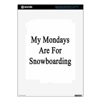 My Mondays Are For Snowboarding Decal For iPad 3