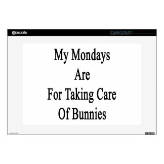 """My Mondays Are For Taking Care Of Bunnies 15"""" Laptop Decals"""