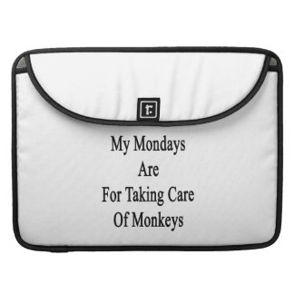 My Mondays Are For Taking Care Of Monkeys Sleeve For MacBooks