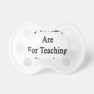 My Mondays Are For Teaching Statistics Pacifier