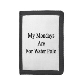 My Mondays Are For Water Polo Trifold Wallets