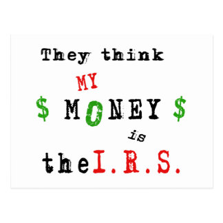 my money is theI.R.S. Postcard