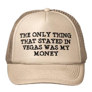 mY mONEY sTAYED iN vEGAS Trucker Hat