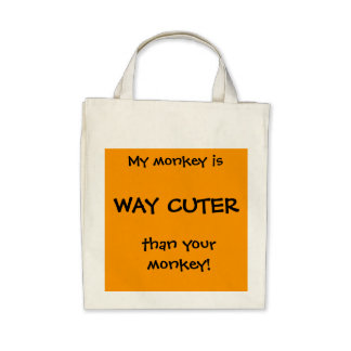 My Monkey Is Way Cuter Than Your Monkey_organic gr Canvas Bags