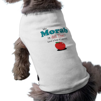 My Morab is All That Funny Horse Dog T Shirt