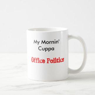 My Mornin' Cuppa Office Politics Coffee Mug