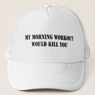 My Morning Workout Trucker Hat
