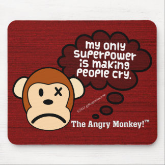 My most powerful superpower is making people cry mouse pad