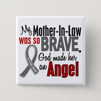 My Mother-In-Law Is An Angel 1 Brain Cancer Button
