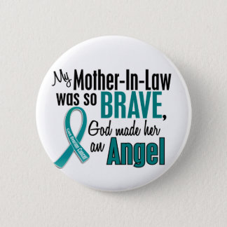 My Mother-In-Law Is An Angel 1 Ovarian Cancer Button