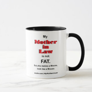 My mother in Law is not FAT (Mug) Mug