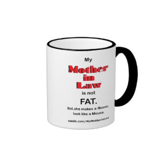 My mother in Law is not FAT (Mug) Ringer Coffee Mug
