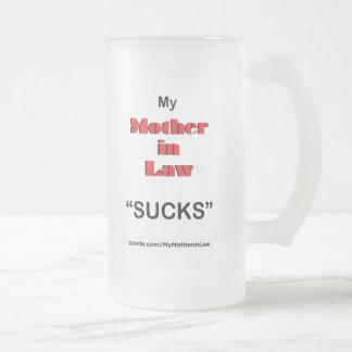 My mother in Law SUCKS (Mug)