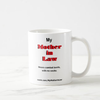 My Mother in Law wears combat boots. (Mug) Classic White Coffee Mug