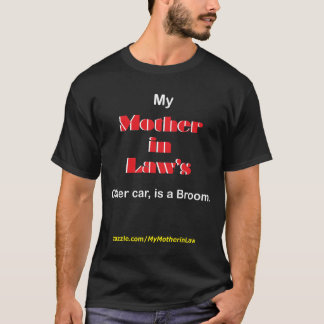 My Mother in Law's other car is a Broom (dark) T-Shirt