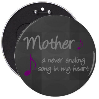 My mother is a never ending song in my heart pinback button