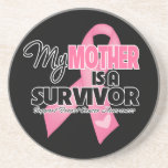 My Mother is a Survivor - Breast Cancer Beverage Coasters