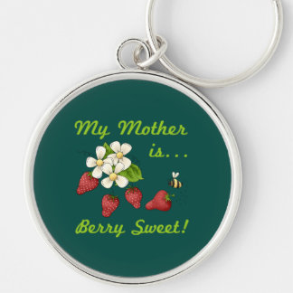My Mother Is Berry Sweet Silver-Colored Round Keychain