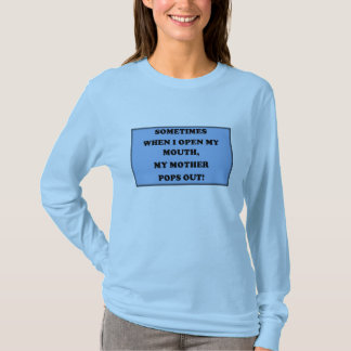 My Mother Pops Out Blue T-Shirt