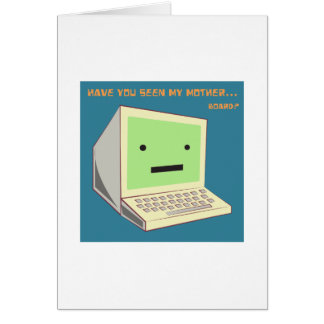 My Motherboard? Greeting Card