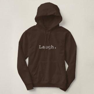 My Motto, Laugh. Hoodie