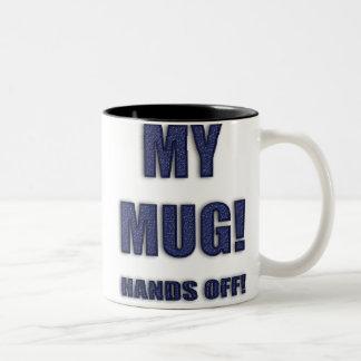MY MUG! HANDS OFF! mug