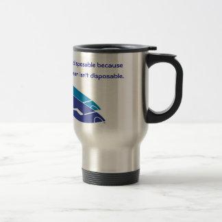 My mug isn t disposable - Travel Mug