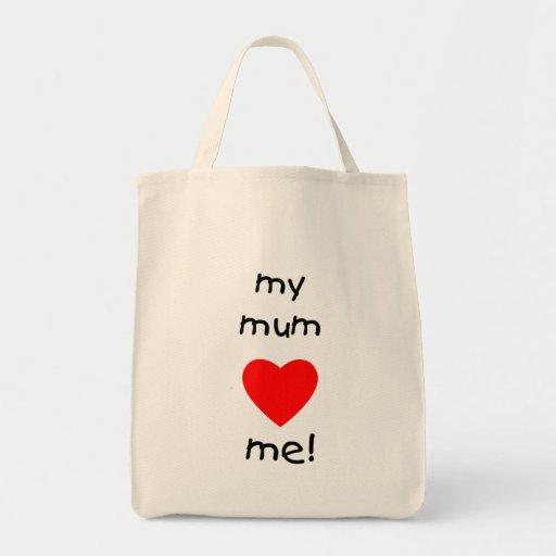 My Mum Loves Me Grocery Tote Bag