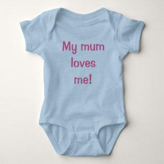 My mum loves me! t shirt
