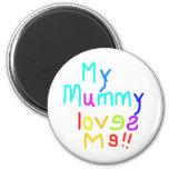 My Mummy Loves Me Fridge Magnets