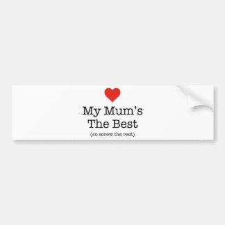 My Mum's The Best (so screw the rest) Car Bumper Sticker