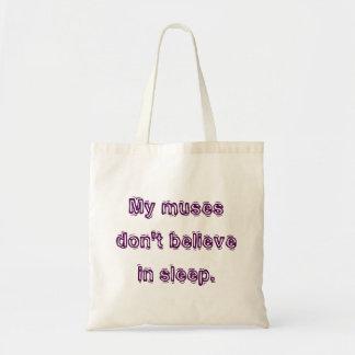 My muses don't believe in sleep. tote bag
