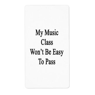 My Music Class Won't Be Easy To Pass Shipping Label