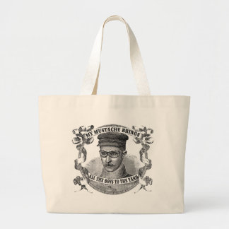 My Mustache Brings All the Boys to the Yard Large Tote Bag
