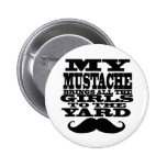 My mustache brings all the girls 2 inch round button