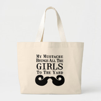 My Mustache Brings All the Girls to the Yard Bag