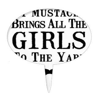 My Mustache Brings All the Girls to the Yard Cake Topper